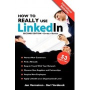 How to Really Use Linkedin (Second Edition - Entirely Revised) by Jan Vermeiren
