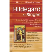 Hildegard of Bingen: Essential Writings and Chants of a Christian Mystic Annotated & Explained