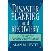Disaster Planning and Recovery by Alan M. Levitt