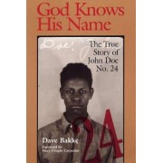 God Knows His Name by Dave Bakke