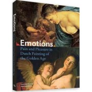 Emotions - Pain and Pleasure in Dutch Painting of the Golden Age by Gary Schwartz