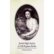 Jewish High Society in Old Regime Berlin by Deborah Hertz