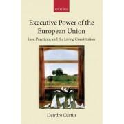Executive Power of the European Union by Deirdre Curtin