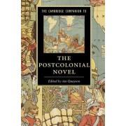 The Cambridge Companion to the Postcolonial Novel by Ato Quayson