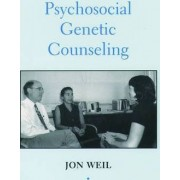 Psychosocial Genetic Counseling by Jon Weil