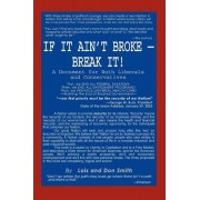 If It Ain't Broke - Break It! by Lois and Don Smith