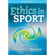 Ethics in Sport - 2nd Edition by William Morgan