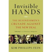 Invisible Hands by Kim Phillips-Fein