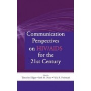 Communication Perspectives on HIV/AIDS for the 21st Century by Timothy M. Edgar