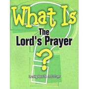 What is the Lord's Prayer? by G.L. Reed