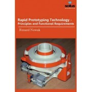 Rapid Prototyping Technology by Renard Nowak