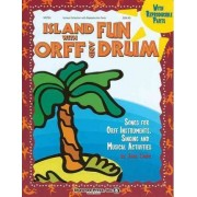Island Fun with Orff & Drum by Jane Lamb
