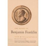 The Papers of Benjamin Franklin: March 23, 1775 Through October 27, 1776 Volume 22 by Benjamin Franklin