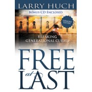 Free at Last: Removing the Past from Your Future [With CDROM]