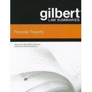 Gilbert Law Summaries on Personal Property by Gilbert Staff