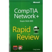CompTIA Network+ Rapid Review (Exam N10-005) by Craig Zacker