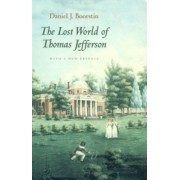 The Lost World of Thomas Jefferson by Daniel J. Boorstin