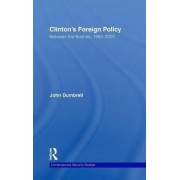 Clinton's Foreign Policy by John Dumbrell