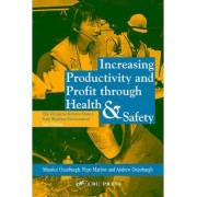 Increasing Productivity and Profit Through Health and Safety by Maurice Oxenburgh