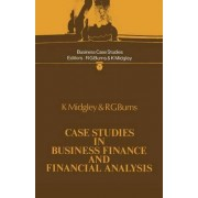 Case Studies in Business Finance and Financial Analysis by K. Midgley