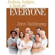 Joshua, Judges, and Ruth for Everyone by John Goldingay