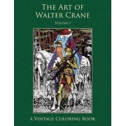 The Art of Walter Crane by Heidi Berthiaume