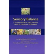 Sensory Balance: A Quick Reference Guide for Parents and Professionals by Erna Imperatore Blanche