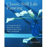 Classic Still Life Painting by Jane Jones