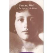 a la Espera de Dios by Simone Weil