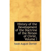 History of the Development of the Doctrine of the Person of Christ, Volume I by Isaak August Dorner