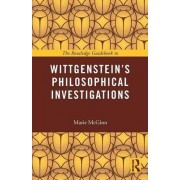 The Routledge Guidebook to Wittgenstein's Philosophical Investigations by Marie McGinn