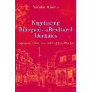 Negotiating Bilingual and Bicultural Identities by Yasuko Kanno