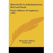 Historia de La Administracion del Lord North by Michel-Rene Hilliard D'Aberteuil