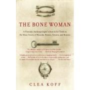 The Bone Woman by Clea Koff