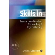 Skills in Transactional Analysis Counselling & Psychotherapy by Christine Lister-Ford