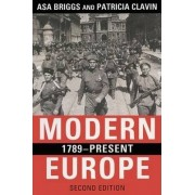 Modern Europe, 1789-present by Asa Briggs