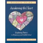 Awakening the Heart by Georgia Heard