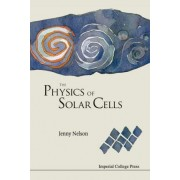 The Physics of Solar Cells by Jenny Nelson
