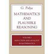 Mathematics and Plausible Reasoning, Volume 1 by Georg Polya