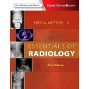 Essentials of Radiology by Jr. Fred A. Mettler