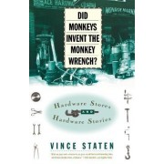 Did Monkeys Invent the Monkey Wrench? by Vince Staten