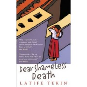 Dear Shameless Death by Latife Tekin