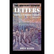 The Midnight Express Letters by Billy Hayes