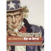 Democracy and America's War on Terror by Robert L. Ivie