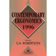 Contemporary Ergonomics 1996 1996 by S. A. Robertson