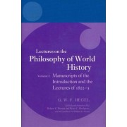 Hegel: Lectures on the Philosophy of World History: Manuscripts of the Introduction and the Lectures of 1822-1823 v. I by Georg Wilhelm Friedr Hegel