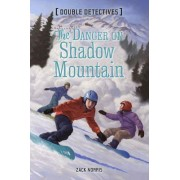 The Danger on Shadow Mountain by Zack Norris