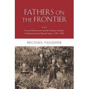 Fathers on the Frontier by Michael Pasquier
