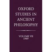 Oxford Studies in Ancient Philosophy: 1989 Volume VII by Julia Annas