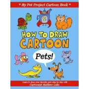 How to Draw Cartoon Pets! by Matthew Luhn